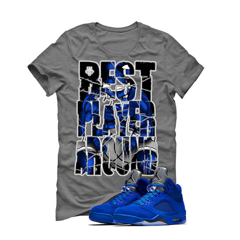 Air Jordan 5 Blue Suede Grey T (BEST PLAYER AROUND)