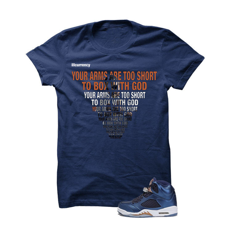 Jordan 5 Bronze Navy Blue T Shirt (Arms Too Short Too Box With God) - illCurrency Matching T-shirts For Sneakers and Sneaker Release Date News