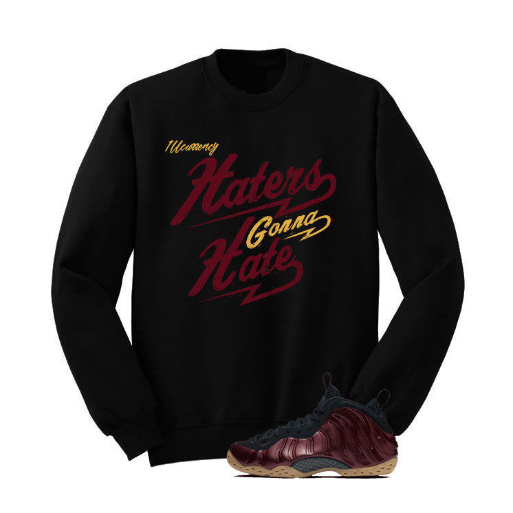 Foamposite One Maroon Black T Shirt (Haters Gonna Hate) - illCurrency Matching T-shirts For Sneakers and Sneaker Release Date News - 2