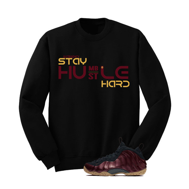 Foamposite One Maroon Black T Shirt (Stay Humble Hustle Hard) - illCurrency Matching T-shirts For Sneakers and Sneaker Release Date News - 2