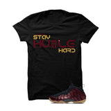 Foamposite One Maroon Black T Shirt (Stay Humble Hustle Hard) - illCurrency Matching T-shirts For Sneakers and Sneaker Release Date News - 1