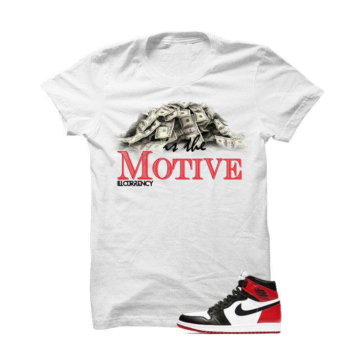 Jordan 1 Og Black Toe White T Shirt (Money Is The Motive) - illCurrency Matching T-shirts For Sneakers and Sneaker Release Date News - 1