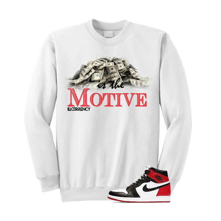 Jordan 1 Og Black Toe White T Shirt (Money Is The Motive) - illCurrency Matching T-shirts For Sneakers and Sneaker Release Date News - 2