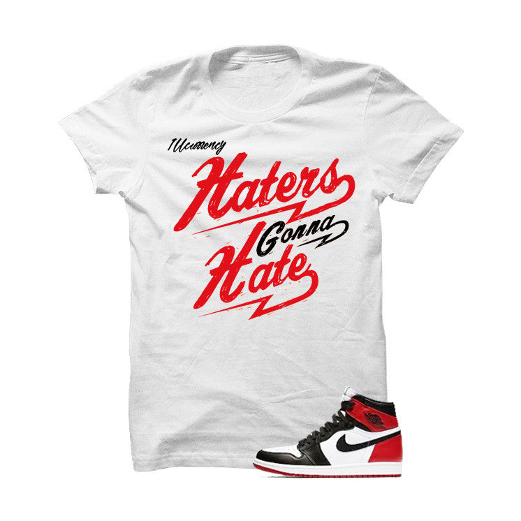 Jordan 1 Og Black Toe White T Shirt (Haters Gonna Hate) - illCurrency Matching T-shirts For Sneakers and Sneaker Release Date News - 1