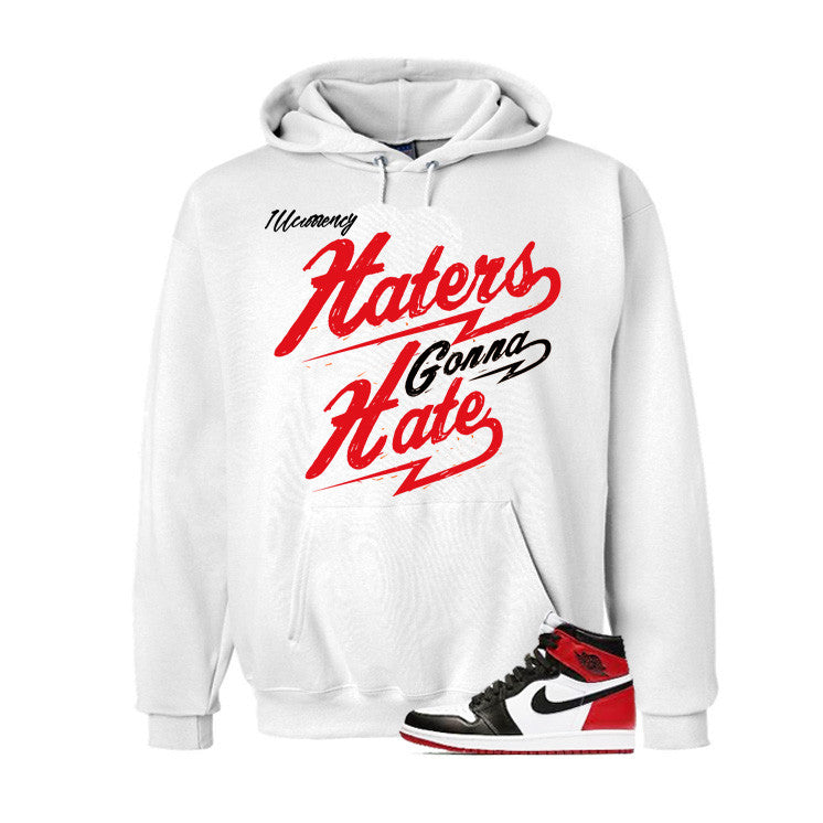 Jordan 1 Og Black Toe White T Shirt (Haters Gonna Hate) - illCurrency Matching T-shirts For Sneakers and Sneaker Release Date News - 3