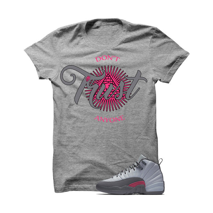 Jordan 12 Gs Vivid Pink Grey T Shirt (Don't Trust Anyone) - illCurrency Matching T-shirts For Sneakers and Sneaker Release Date News