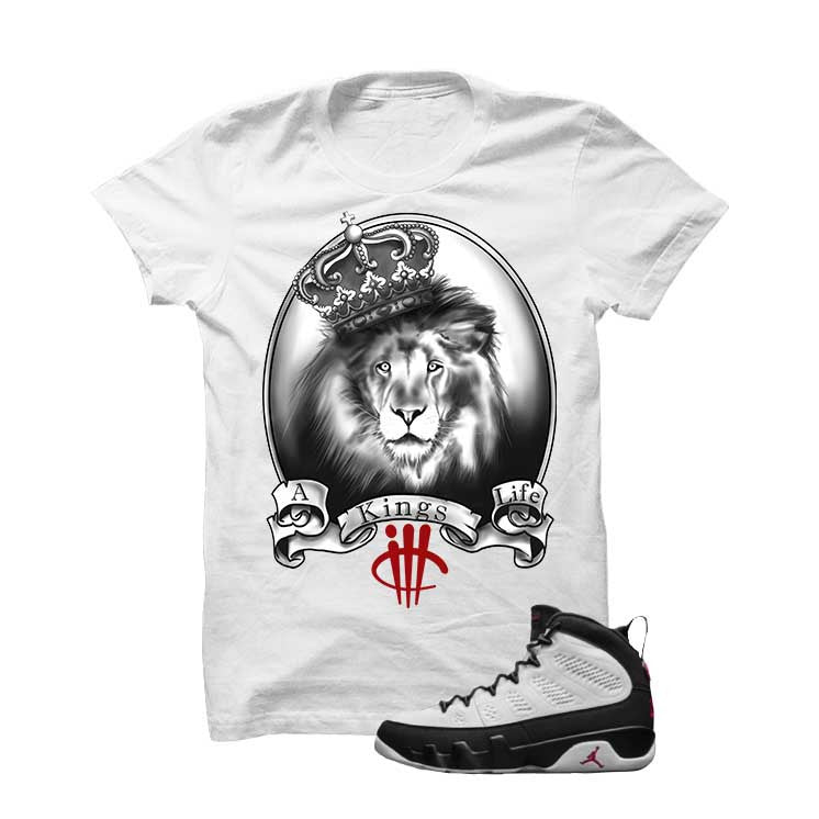 Jordan 9 Og True Red White T Shirt (A Kings Life) - illCurrency Matching T-shirts For Sneakers and Sneaker Release Date News - 1