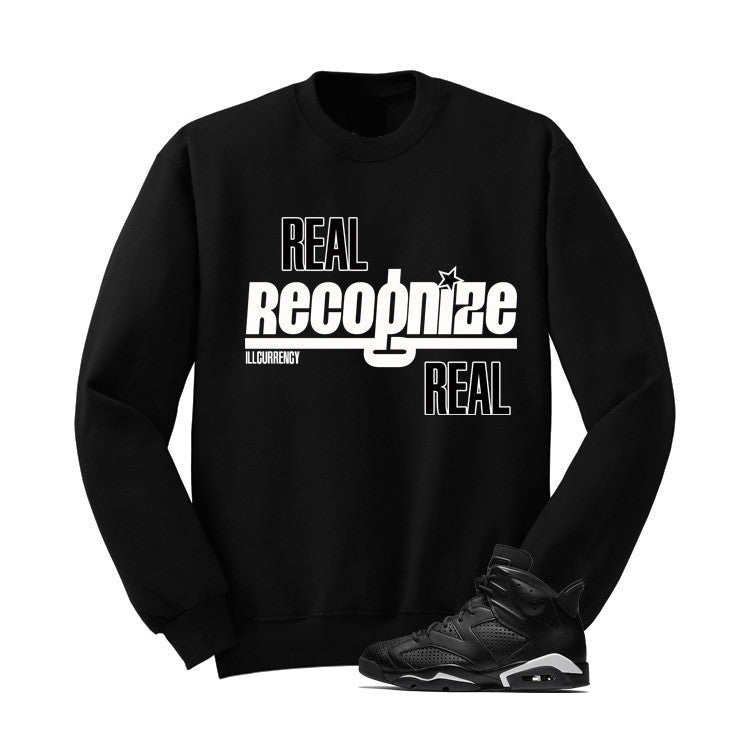 Jordan 6 Black Cat Black T Shirt (Real Recognized Real) - illCurrency Matching T-shirts For Sneakers and Sneaker Release Date News - 2