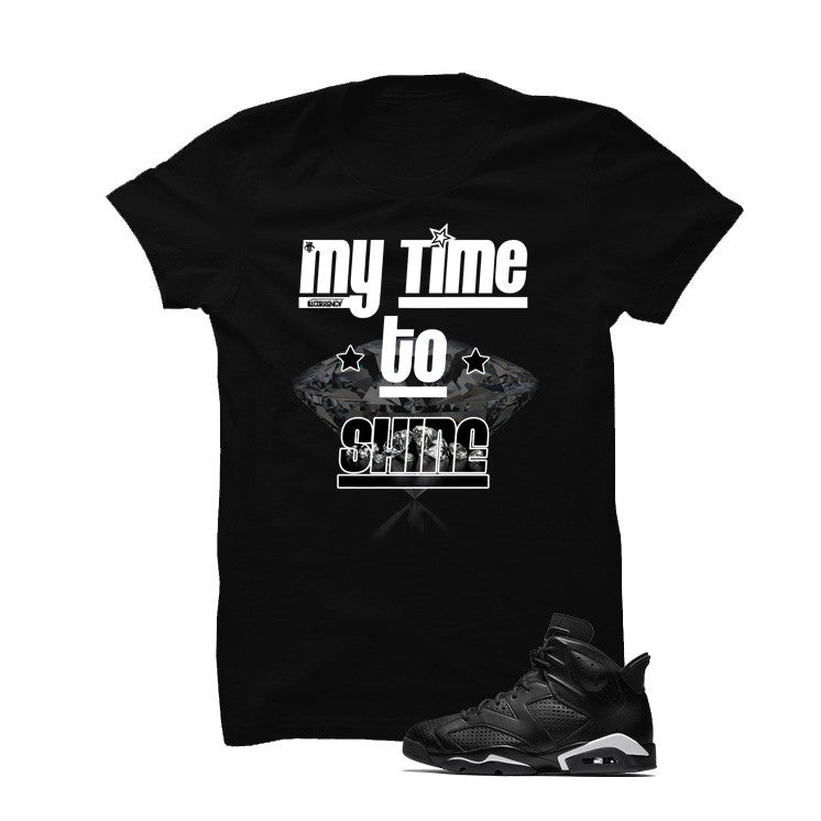 Jordan 6 Black Cat Black T Shirt (My Time To Shine) - illCurrency Matching T-shirts For Sneakers and Sneaker Release Date News - 1
