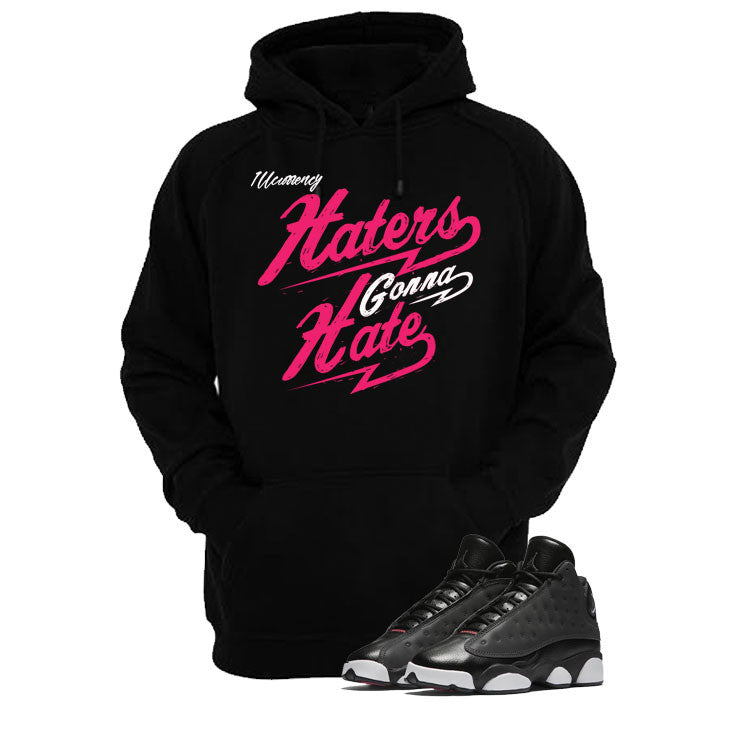 Jordan 13 Gs Hyper Pink Black T Shirt (Haters Gonna Hate) - illCurrency Matching T-shirts For Sneakers and Sneaker Release Date News - 3