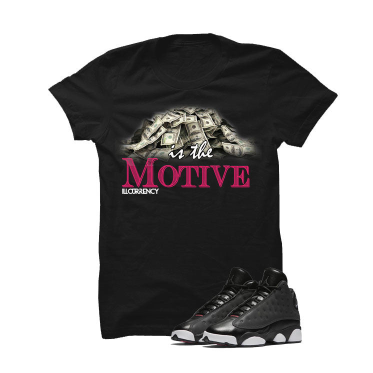 Jordan 13 Gs Hyper Pink Black T Shirt (Money Is The Motive) - illCurrency Matching T-shirts For Sneakers and Sneaker Release Date News - 1
