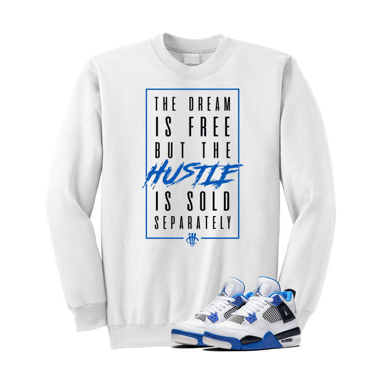 Jordan 4 Motorsports White T Shirt (Dream Is Free)