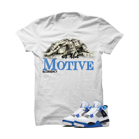 Jordan 4 Motorsports White T Shirt (Money Is The Motive)