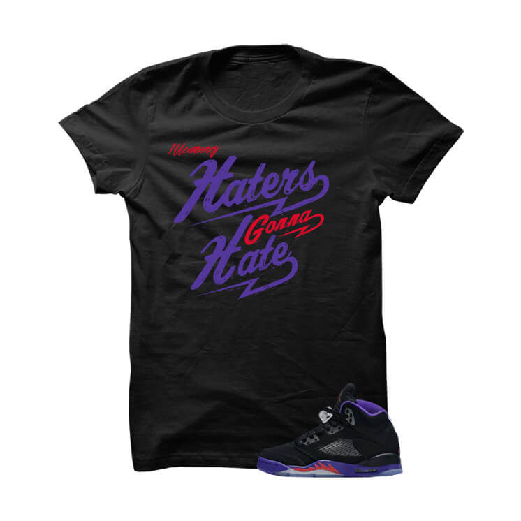 Jordan 5 Gs Raptors Black T Shirt (Haters Gonna Hate) - illCurrency Matching T-shirts For Sneakers and Sneaker Release Date News