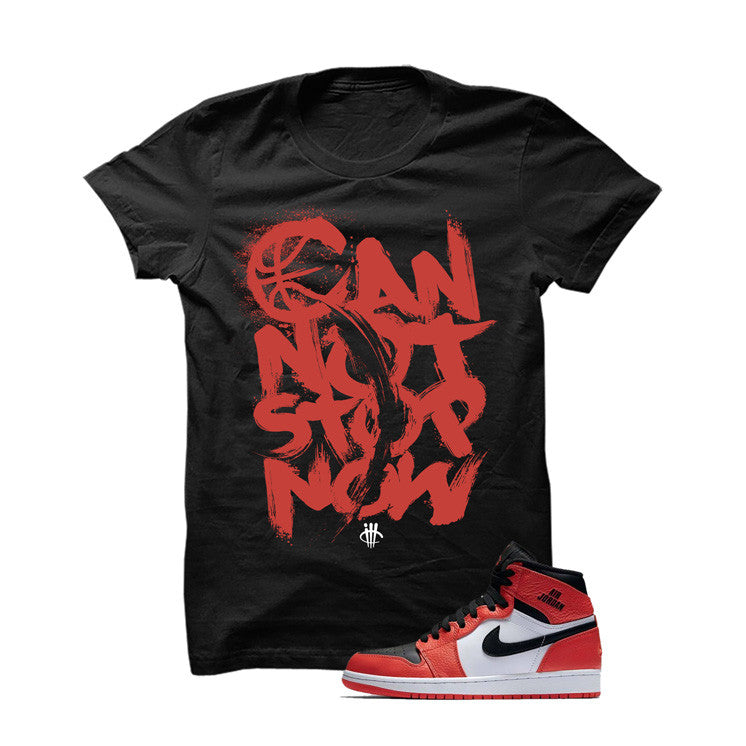 Jordan 1 Max Orange Black T Shirt (Can Not Stop Now) - illCurrency Matching T-shirts For Sneakers and Sneaker Release Date News