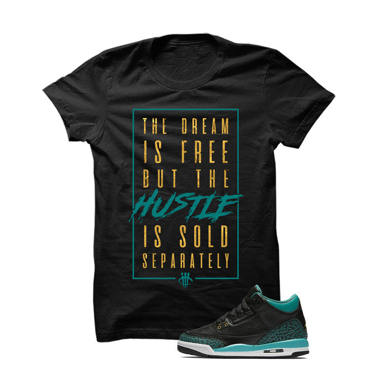 Jordan 3 Gs Black Teal Gold Black T Shirt (The Dream) - illCurrency Matching T-shirts For Sneakers and Sneaker Release Date News