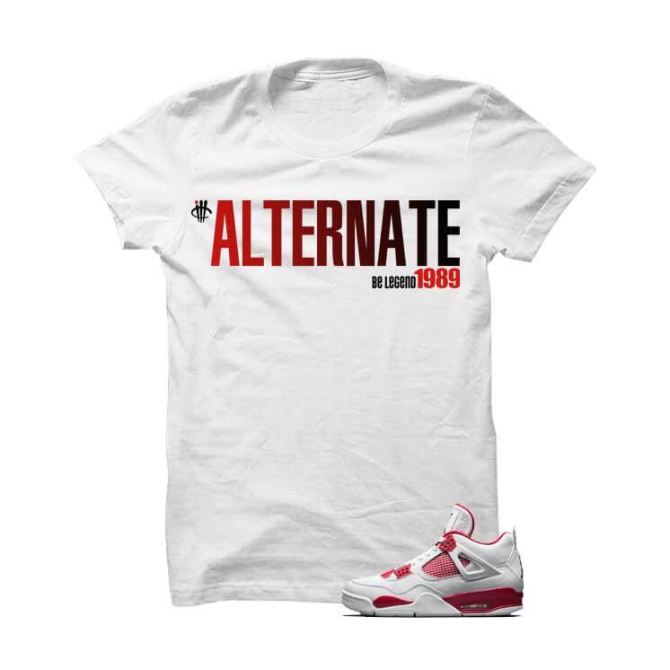 Alternate Be Legend Jordan 4 Alternate 89 White T Shirt - illCurrency Matching T-shirts For Sneakers, Jordan's and foamposites