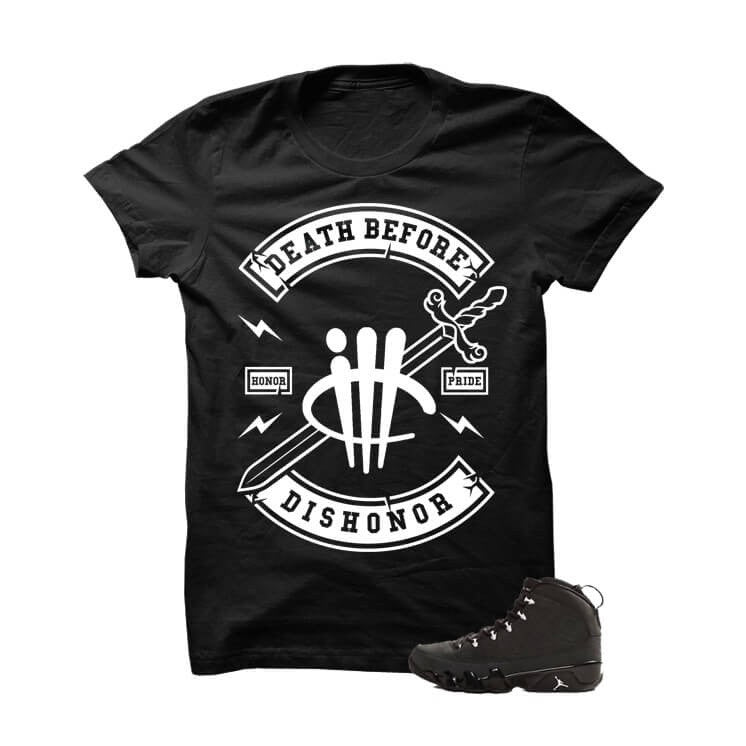 Death Before Dishonor Jordan 9 Anthracite Black T Shirt - illCurrency Matching T-shirts For Sneakers, Jordan's and foamposites