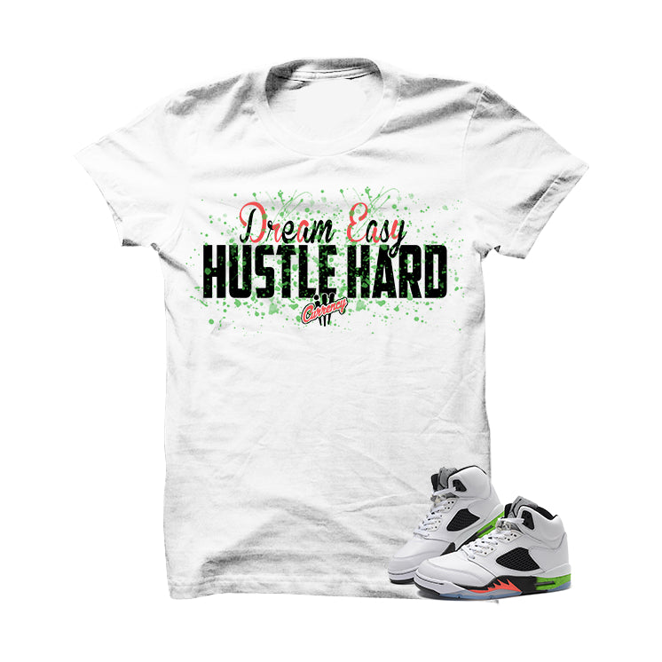 Dream Easy Hustle Hard Pro Star 5s White T Shirt - illCurrency Matching T-shirts For Sneakers, Jordan's and foamposites