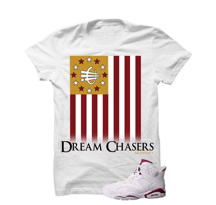 Dreamchasers Maroon Jordan 6s White T Shirt - illCurrency Matching T-shirts For Sneakers, Jordan's and foamposites
