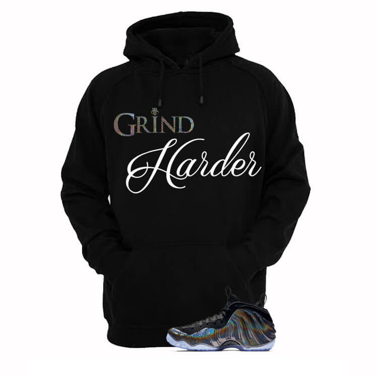 Grind Harder Hologram Foams Black Hoody - illCurrency Matching T-shirts For Sneakers, Jordan's and foamposites
