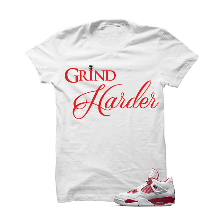 Grind Harder Jordan 4 Alternate 89 White T Shirt - illCurrency Matching T-shirts For Sneakers, Jordan's and foamposites