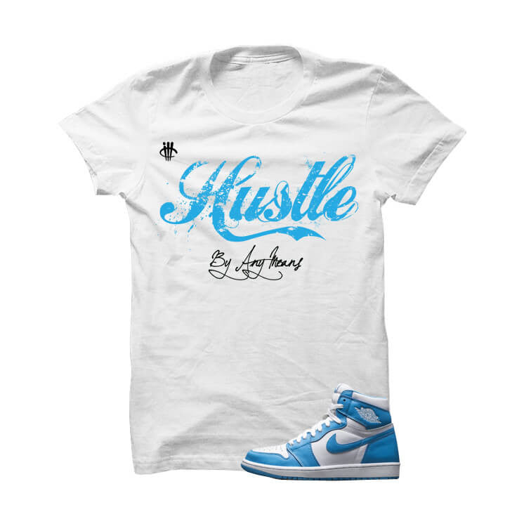 Hustle By Any Means Dark Powder Blue Unc White T Shirt - illCurrency Matching T-shirts For Sneakers, Jordan's and foamposites