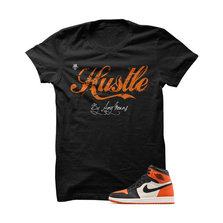 Hustle By Any Means Shattered Backboard 1s Black T Shirt - illCurrency Matching T-shirts For Sneakers, Jordan's and foamposites