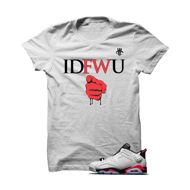 IDFWU Low Infrared 6s White T Shirt - illCurrency Matching T-shirts For Sneakers, Jordan's and foamposites