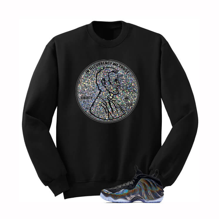 In illcurrency We Trust Hologram Foams Black Sweatshirt - illCurrency Matching T-shirts For Sneakers, Jordan's and foamposites