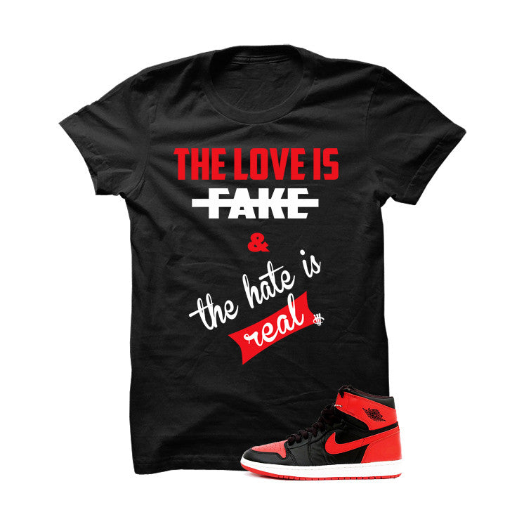 Jordan 1 High OG Banned Black T Shirt (Love Is Fake) - illCurrency Matching T-shirts For Sneakers and Sneaker Release Date News