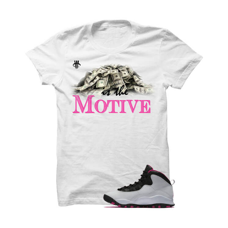 d3c2c5fa9c17 Jordan 10 Gs Vivid Pink White T Shirt (Money Is The Motive)
