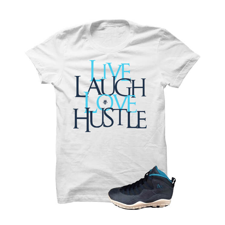 Jordan 10 Los Angeles White T Shirt (Live Laugh Love Hustle) - illCurrency Matching T-shirts For Sneakers and Sneaker Release Date News