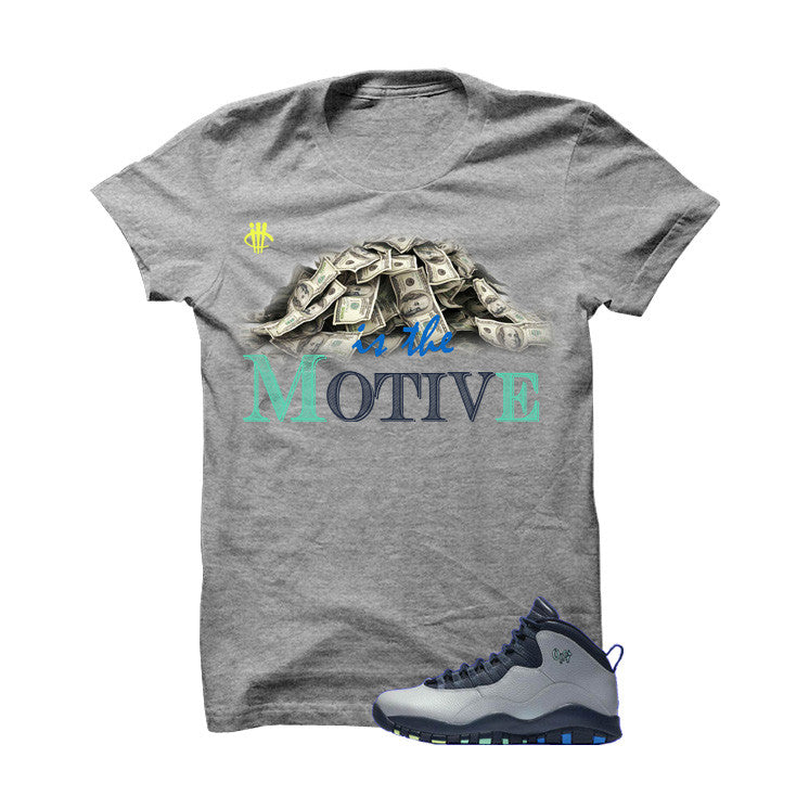 Jordan 10 Rio Grey T Shirt (Money Is The Motive) - illCurrency Matching T-shirts For Sneakers and Sneaker Release Date News
