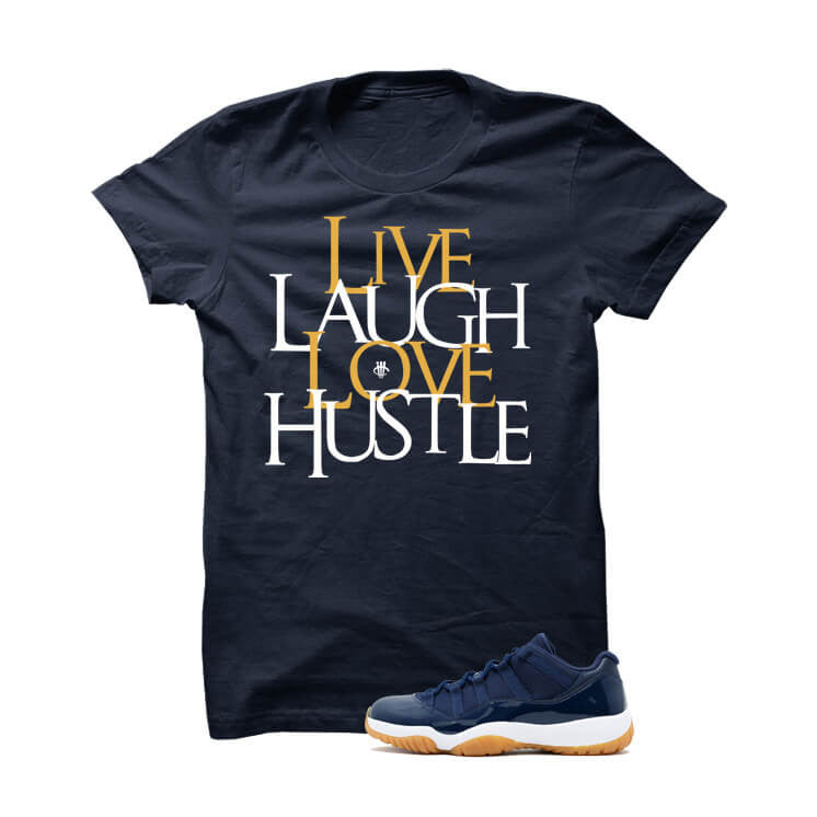 Shirt - Jordan 11 Low Midnight Navy Gum Navy Blue T Shirt (Live Laugh Love Hustle)
