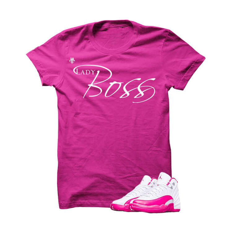 Jordan 12 Dynamic Pink Hot Pink T Shirt (Lady Boss) - illCurrency Matching T-shirts For Sneakers, Jordan's and foamposites