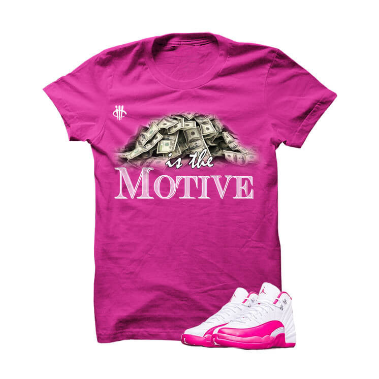 Jordan 12 Dynamic Pink Hot Pink T Shirt (Money Is The Motive) - illCurrency Matching T-shirts For Sneakers, Jordan's and foamposites