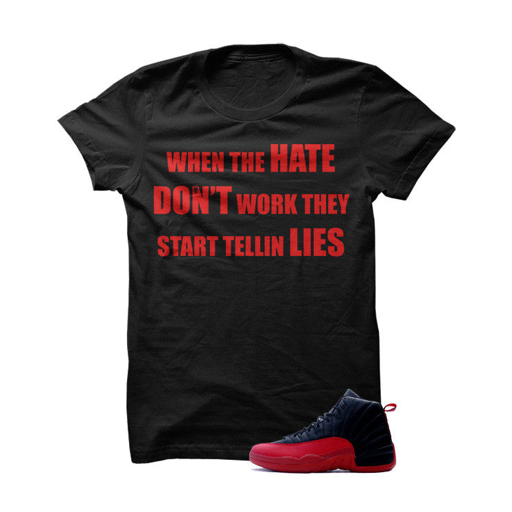 Jordan 12 Flu Game Black T Shirt (Hate Don't Work) - illCurrency Matching T-shirts For Sneakers, Jordan's and foamposites