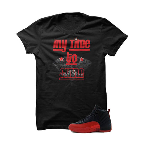 Jordan 12 Flu Game Black T Shirt (My Time To Shine)