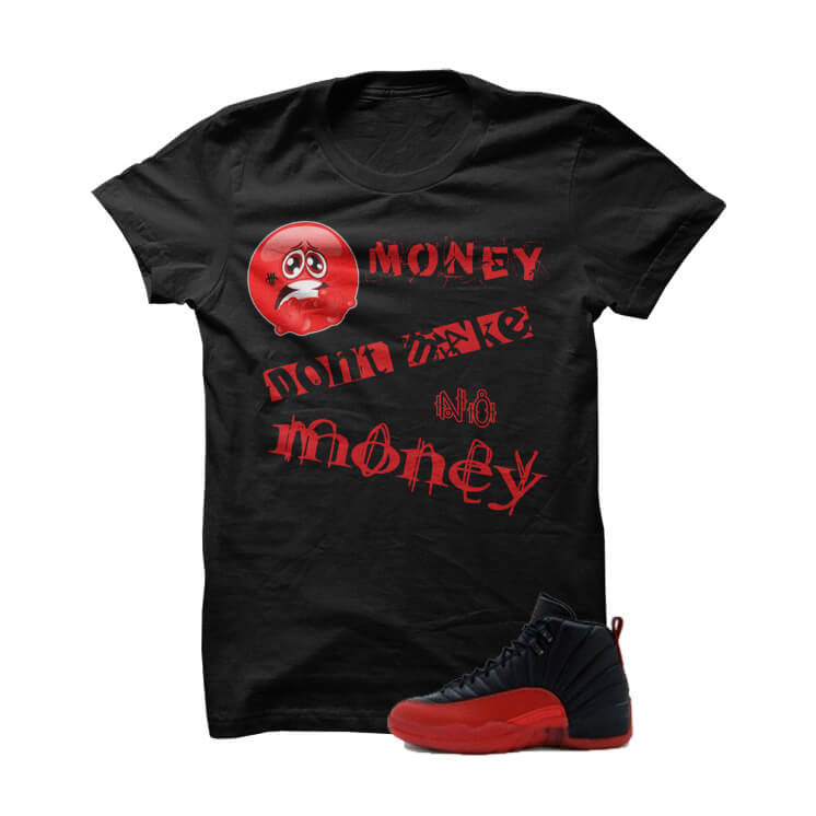 Jordan 12 Flu Game Black T Shirt (Scare Money Don't Make No Money) - illCurrency Matching T-shirts For Sneakers and Sneaker Release Date News