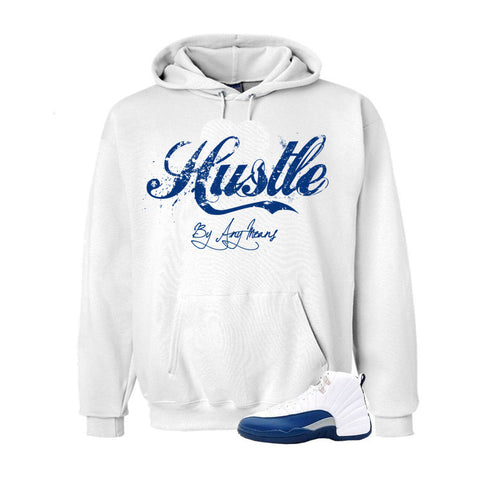Jordan 12 French Blue White Hoodie (Hustle By Any Means)