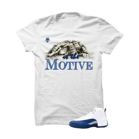 Jordan 12 French Blue White T Shirt (Money Is The Motive)