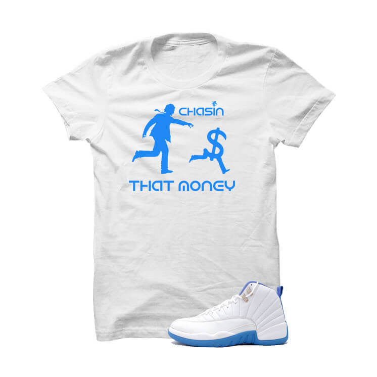 Jordan 12 Gs University Blue White T Shirt (Chasin Money) - illCurrency Matching T-shirts For Sneakers and Sneaker Release Date News