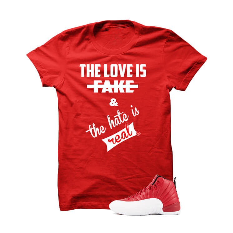 Shirt - Jordan 12 Gym Red T Shirt (Love Is Fake)