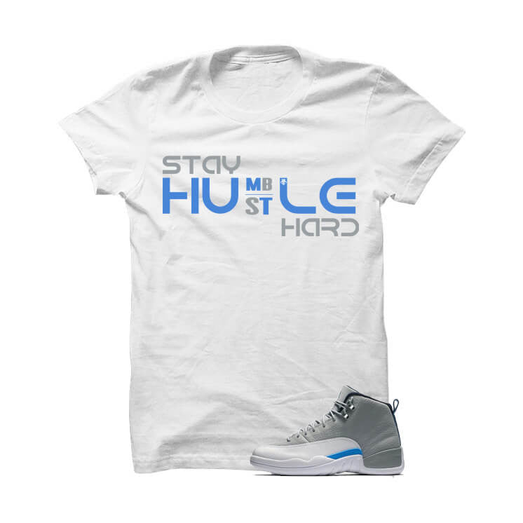Shirt - Jordan 12 Wolf Grey White T Shirt (Stay Humble Hustle Hard)