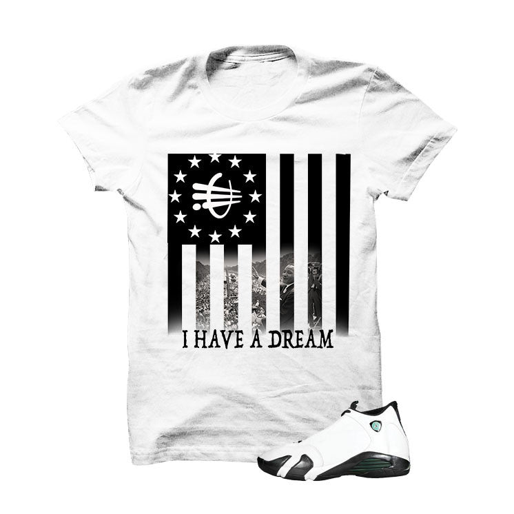 Shirt - Jordan 14 Oxidized Green White T Shirt (I Have A Dream)