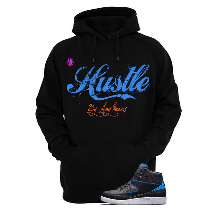 Jordan 2 Black Hoodie (Hustle By Any Means) - illCurrency Matching T-shirts For Sneakers, Jordan's and foamposites