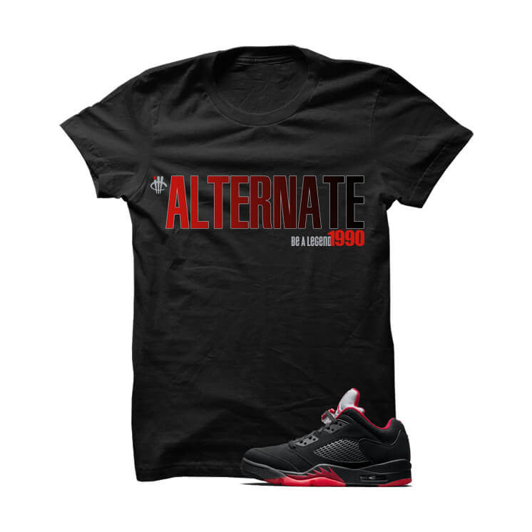Jordan 5 Alternate 90 Black T Shirt (Be A Legend) - illCurrency Matching T-shirts For Sneakers, Jordan's and foamposites