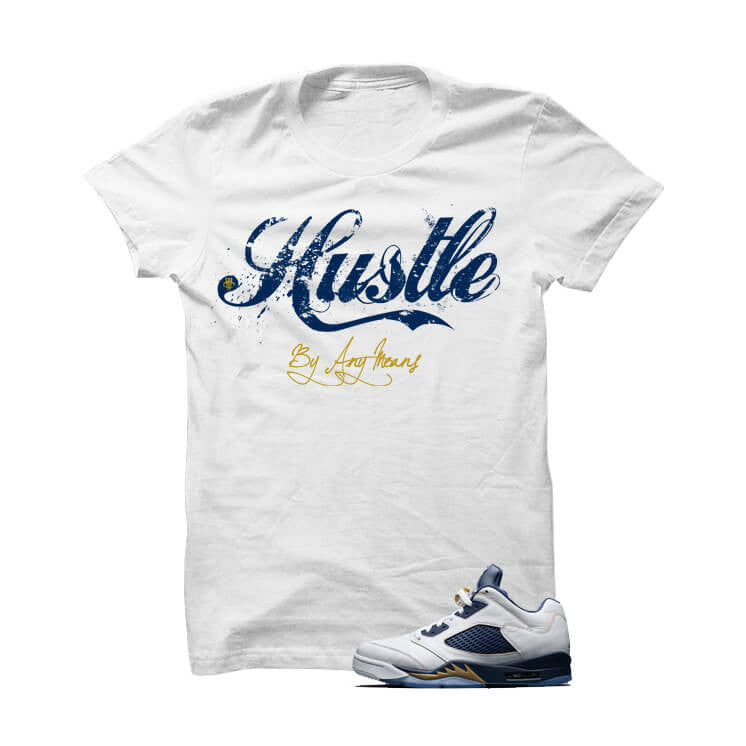 Jordan 5 Dunk From Above White T Shirt (Hustle By Any Means) - illCurrency Matching T-shirts For Sneakers, Jordan's and foamposites
