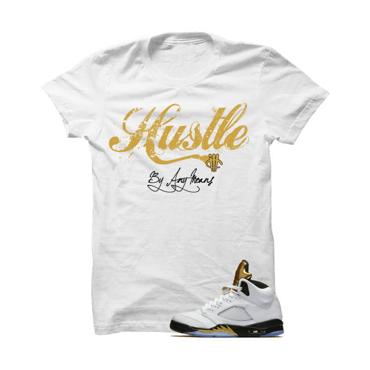 Jordan 5 Olympic White T Shirt (Hustle By Any Means) - illCurrency Matching T-shirts For Sneakers and Sneaker Release Date News